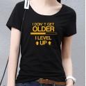 I Don't Get Older, I Level Up T-Shirt