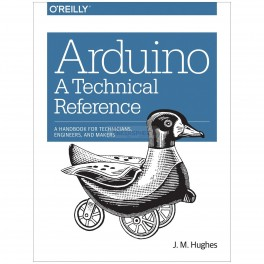 Arduino: A Technical Reference Book