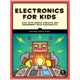 Electronics for Kids Book: Play with Simple Circuits and Experiment with Electricity!